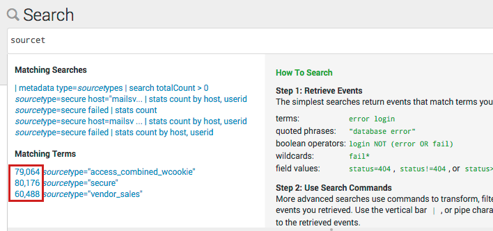 "This screen image shows ""sourcet"" typed into the search bar. A list of Matching Searches and Matching Terms displays below the Search bar. With the Full mode, the Matching Terms also include a count of the number of times that term appears in your data. In this example the terms are sourcetype=""access_combined_wcookie"", sourcetype=""secure"", and sourcetype=""vendor_sales"". There is a red box around the counts for the terms."